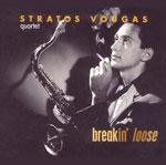 Breakin' Loose - Stratos Vougas Quartet