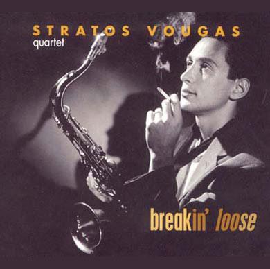 Stratos Vougas Quartet – Breakin' loose