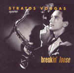 Breakin' Loose - Stratos Vougas Quartet